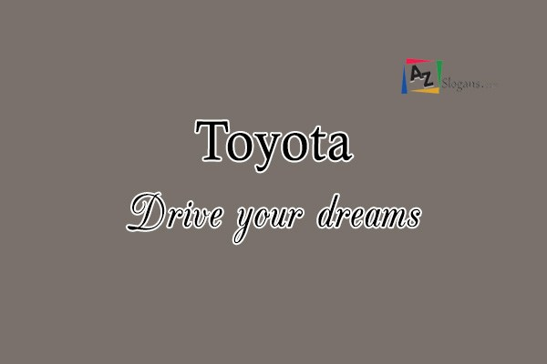 Toyota    Drive your dreams