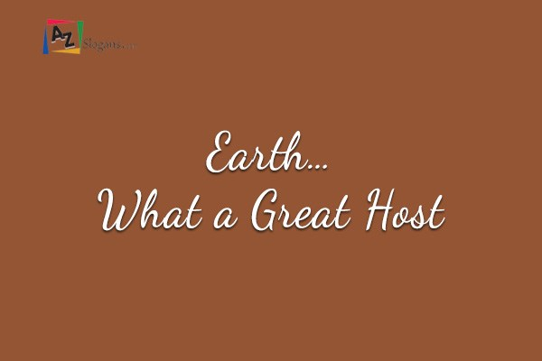 Earth… What a Great Host