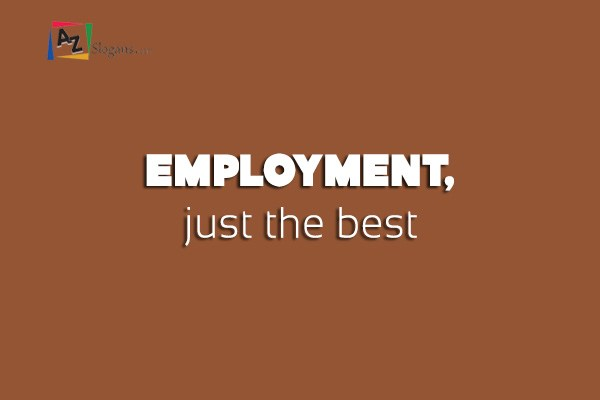 Employment, just the best