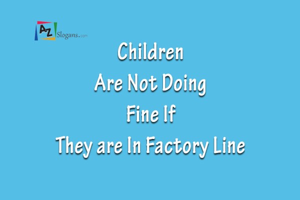 Children Are Not Doing Fine If They are In Factory Line