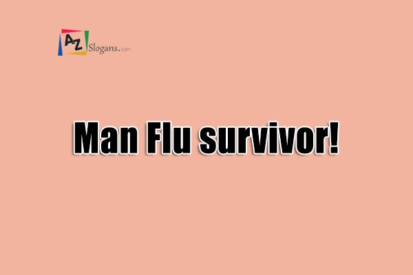 Man Flu survivor!
