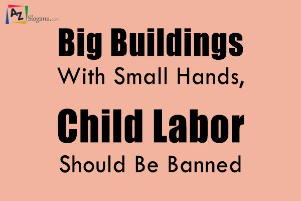 Big Buildings With Small Hands, Child Labor Should Be Banned