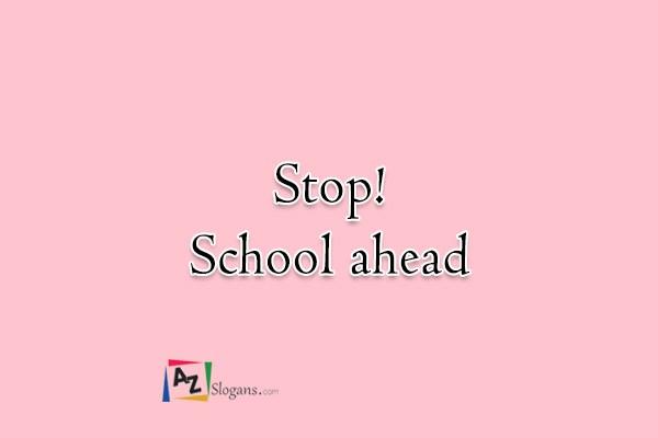 Stop! School ahead