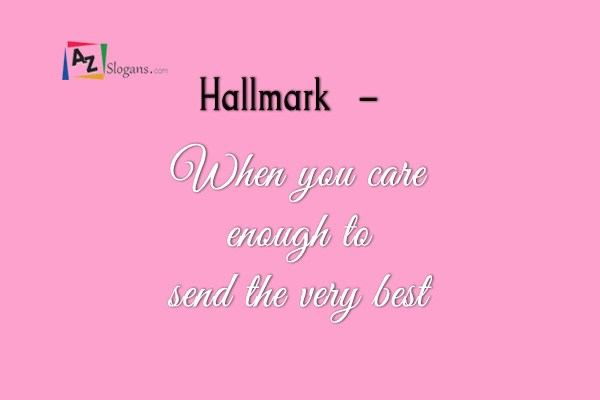 Hallmark   –   When you care enough to send the very best