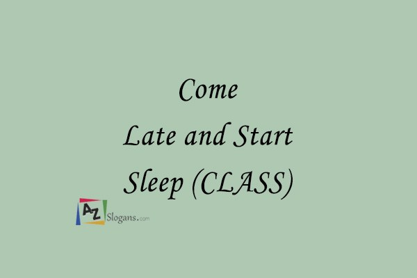 Come Late and Start Sleep (CLASS)