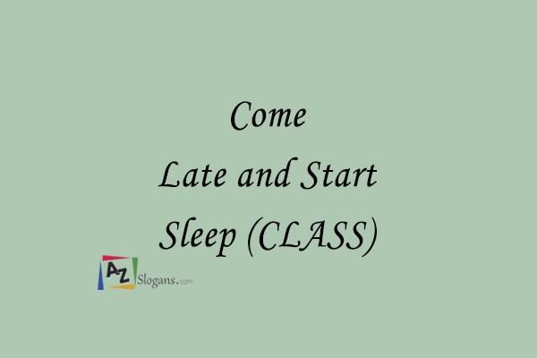 Come Late and Start Sleep (CLASS)