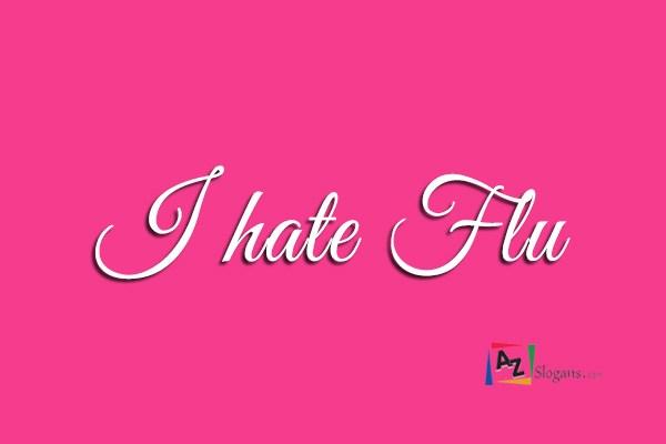 I hate Flu