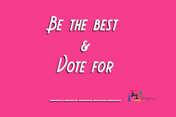 Be the best & Vote for _____