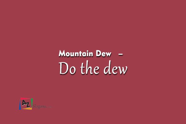 Mountain Dew   –   Do the dew