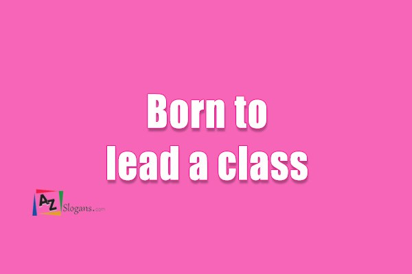 Born to lead a class