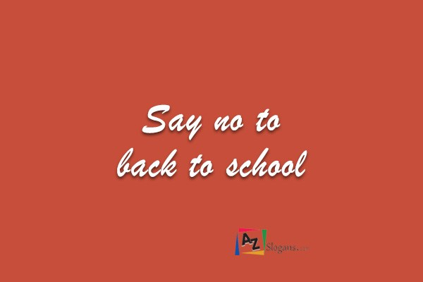 Say no to back to school