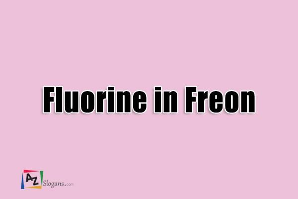 Fluorine in Freon