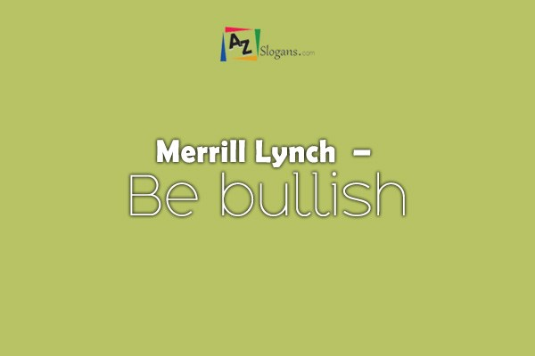 Merrill Lynch  –  Be bullish