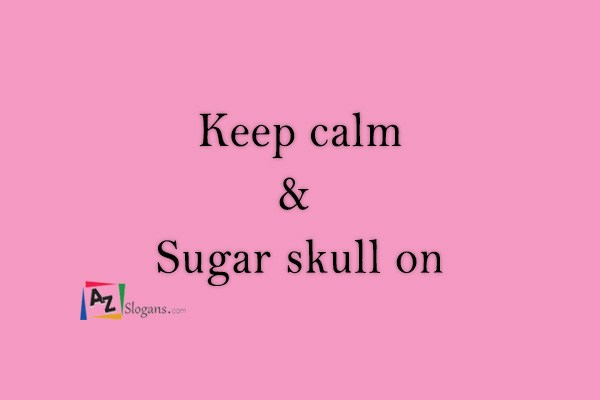 Keep calm & Sugar skull on