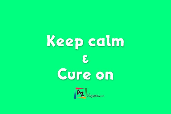 Keep calm & Cure on