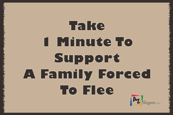 Take 1 Minute To Support A Family Forced To Flee
