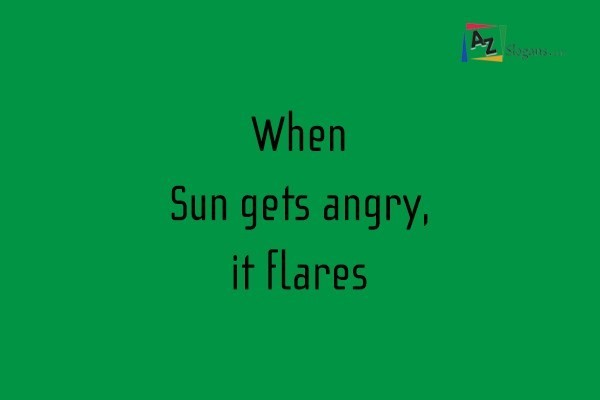 When Sun gets angry, it flares