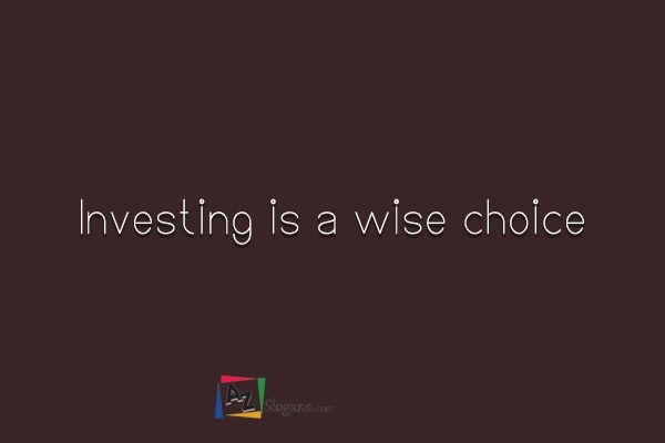 Investing is a wise choice