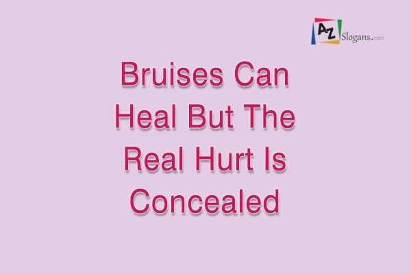 Bruises Can Heal But The Real Hurt Is Concealed
