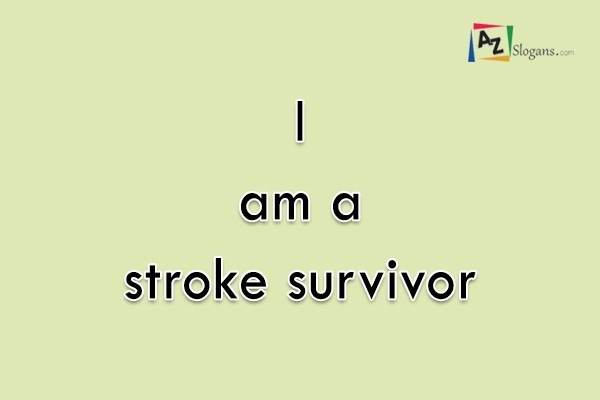 I am a stroke survivor