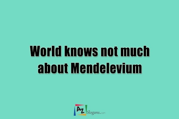World knows not much about Mendelevium