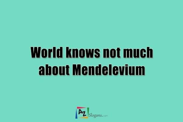 World knows not much about Mendelevium