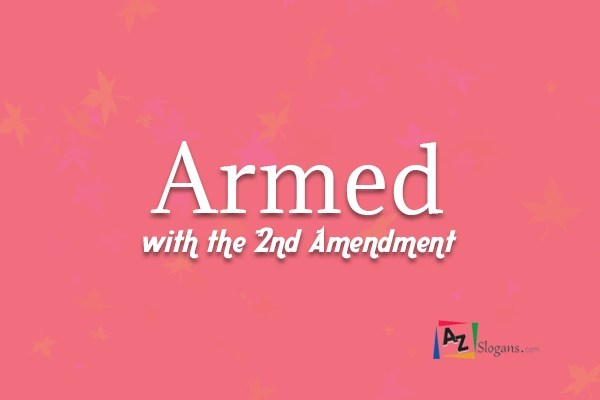 Armed with the 2nd Amendment