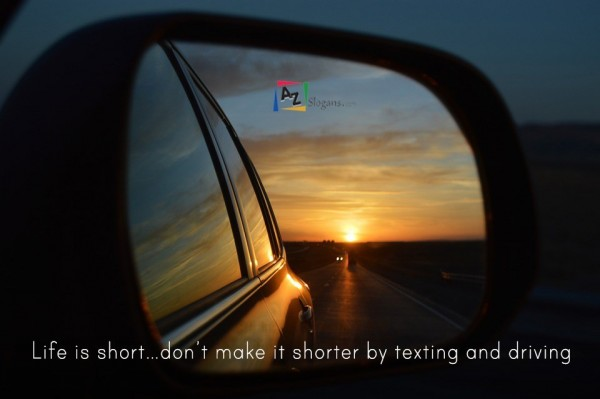 Life is short…don't make it shorter by texting and driving