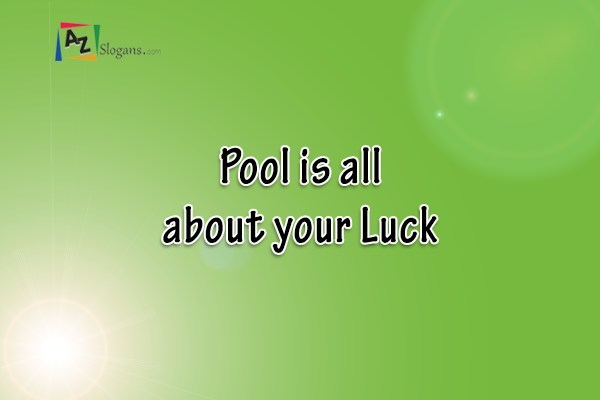 Pool is all about your Luck
