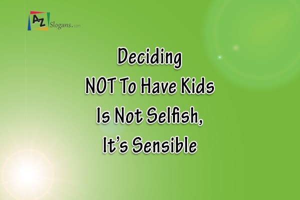 Deciding NOT To Have Kids Is Not Selfish, It's Sensible