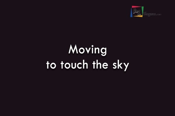 Moving to touch the sky
