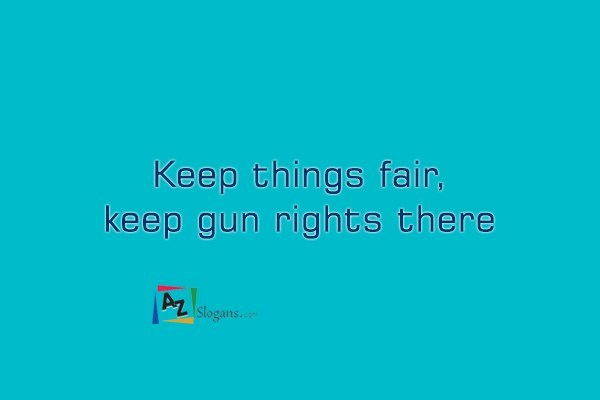 Keep things fair, keep gun rights there