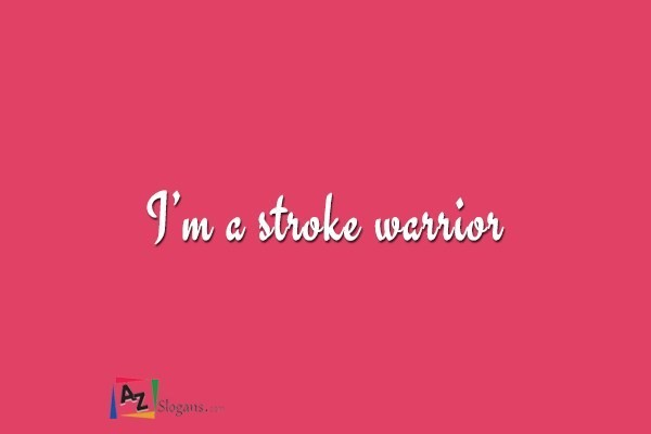 I'm a stroke warrior