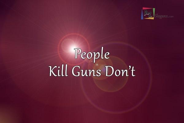 People Kill Guns Don't