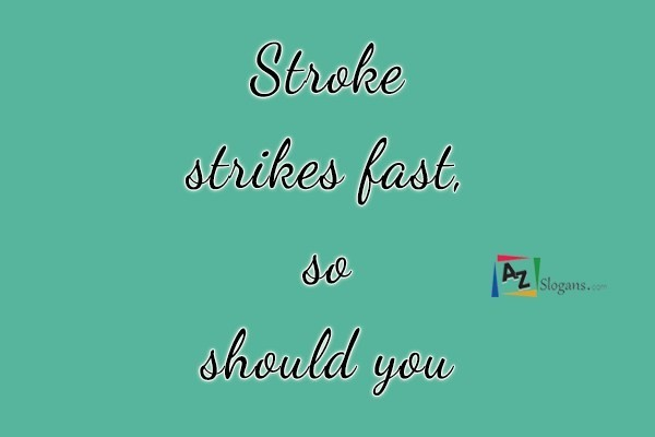 Stroke strikes fast, so should you