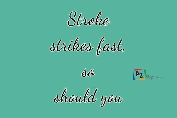 Stroke strikes fast, so should you