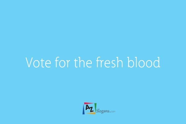 Vote for the fresh blood