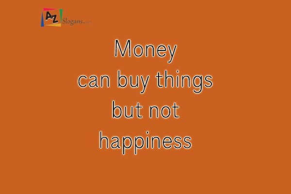 Money can buy things but not happiness