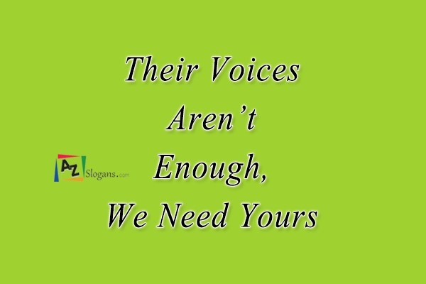 Their Voices Aren't Enough, We Need Yours