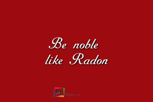 Be noble like Radon