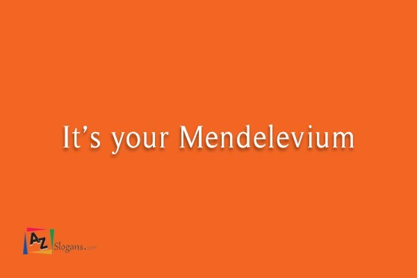 It's your Mendelevium