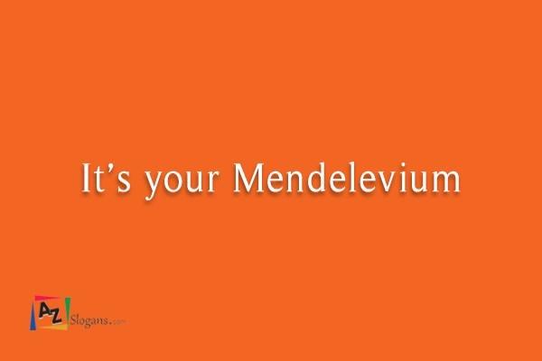 It's your Mendelevium