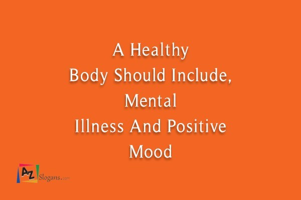 A Healthy Body Should Include, Mental Illness And Positive Mood