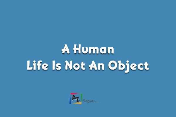 A Human Life Is Not An Object