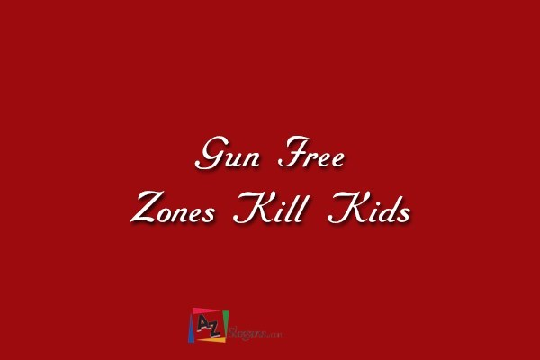 Gun Free Zones Kill Kids