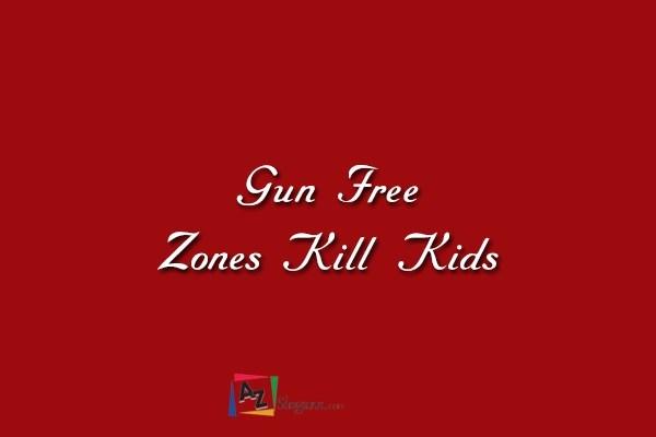 Gun Free Zones Kill Kids