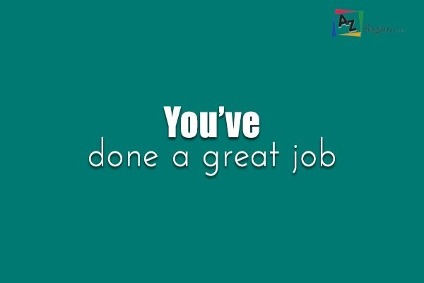 You've done a great job
