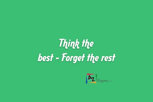 Think the best – Forget the rest