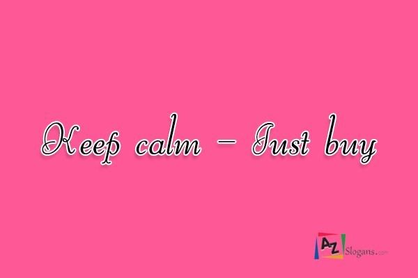 Keep calm – Just buy