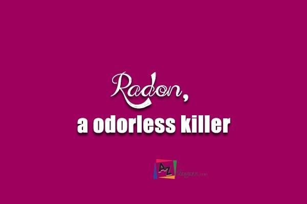 Radon, a odorless killer